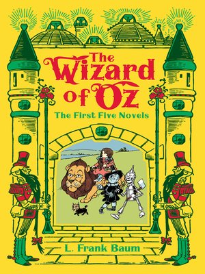 cover image of The Wizard of Oz: The Wonderful Wizard of Oz ; The Marvelous Land of Oz ; Ozma of Oz ; Dorothy and the Wizard in Oz ; The Road to Oz