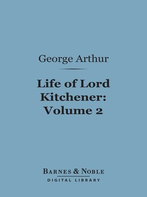 cover image of Life of Lord Kitchener, Volume 2