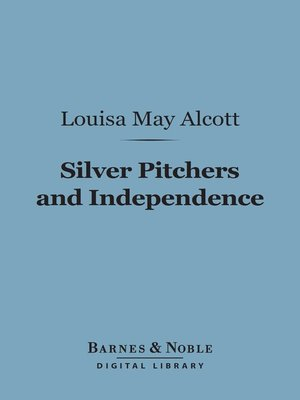 cover image of Silver Pitchers, and Independence