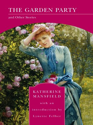 The garden party by katherine mansfield overdrive rakuten overdrive ebooks audiobooks and for The garden party katherine mansfield