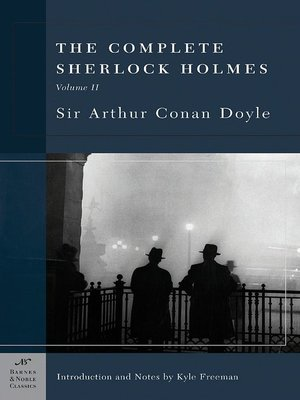 cover image of The Complete Sherlock Holmes, Volume II