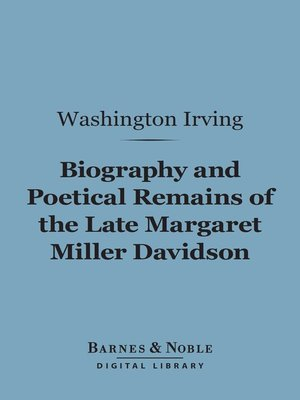 cover image of Biography and Poetical Remains of the Late Margaret Miller Davidson