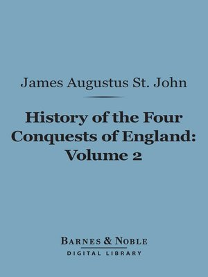 cover image of History of the Four Conquests of England, Volume 2