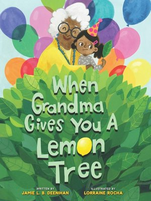 cover image of When Grandma Gives You a Lemon Tree
