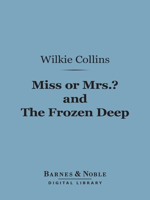 cover image of Miss or Mrs.? and the Frozen Deep