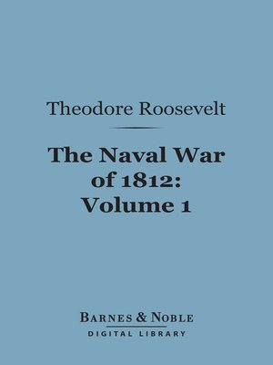 cover image of The Naval War of 1812, Volume 1