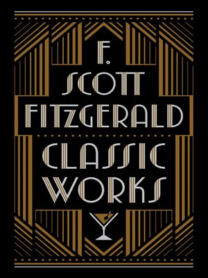 cover image of F. Scott Fitzgerald - Classic Works