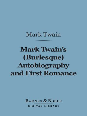 cover image of Mark Twain's (Burlesque) Autobiography and First Romance