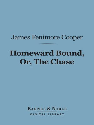 cover image of Homeward Bound, Or, the Chase