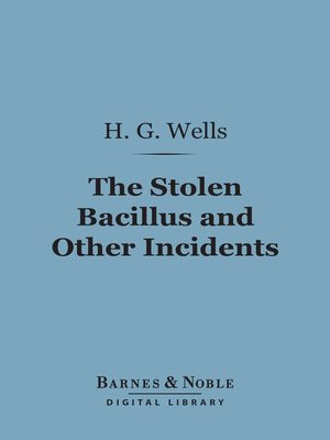 cover image of The Stolen Bacillus and Other Incidents
