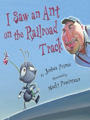 cover image of I Saw an Ant on the Railroad Track
