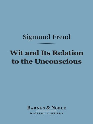 cover image of Wit and Its Relation to the Unconscious
