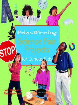 prizewinning science fair projects for curious kids by