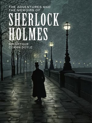 cover image of The Adventures and the Memoirs of Sherlock Holmes