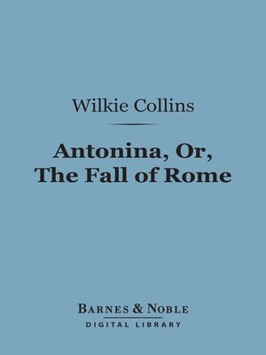 cover image of Antonina, Or the Fall of Rome