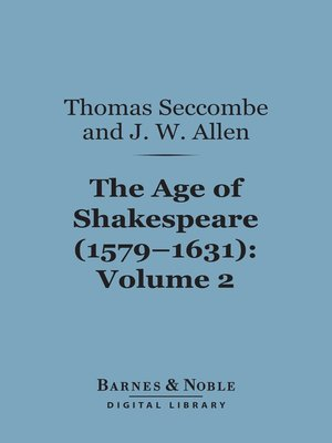 cover image of The Age of Shakespeare (1579-1631), Volume 2