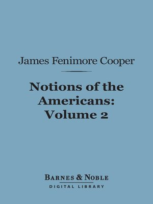 cover image of Notions of the Americans, Volume 2
