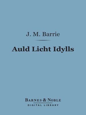 cover image of Auld Licht Idylls