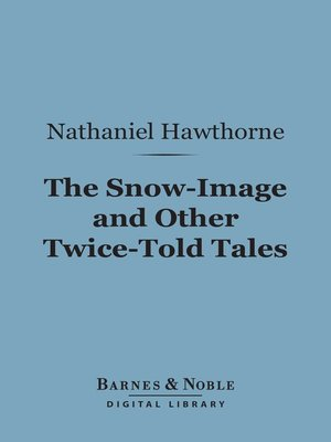 cover image of The Snow-Image and Other Twice-Told Tales