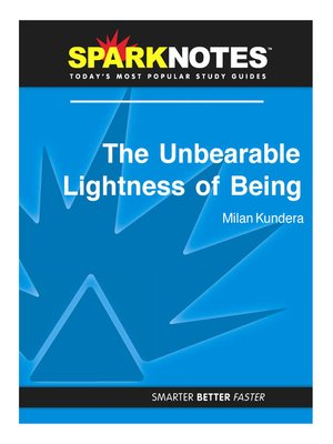 The unbearable lightness of being sparknotes literature guide by the unbearable lightness of being sparknotes literature guide fandeluxe Image collections