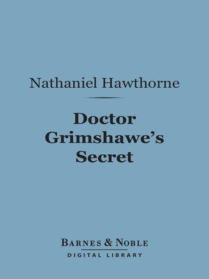 cover image of Doctor Grimshawe's Secret