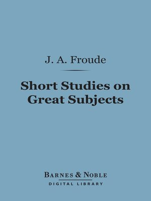 cover image of Short Studies on Great Subjects