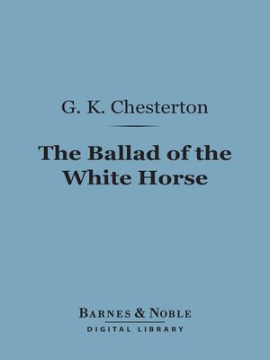 The Ballad Of The White Horse By G K Chesterton Overdrive