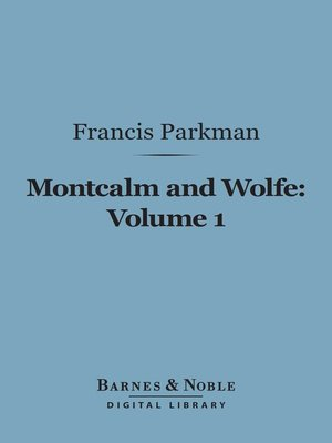 cover image of Montcalm and Wolfe, Volume 1