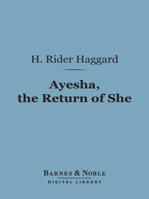 cover image of Ayesha, the Return of She