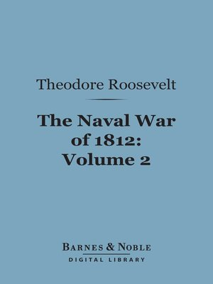 cover image of The Naval War of 1812, Volume 2