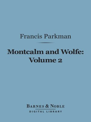 cover image of Montcalm and Wolfe, Volume 2