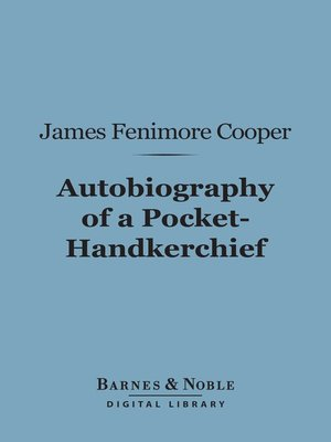 cover image of Autobiography of a Pocket-Hankerchief