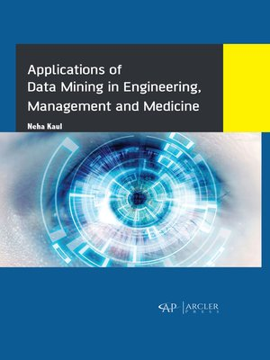 cover image of Applications of Data Mining in Engineering, Management and Medicine