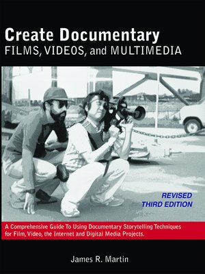 cover image of Create Documentary Films, Videos, and Multimedia