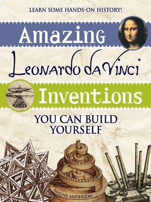 cover image of Amazing Leonardo da Vinci Inventions