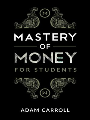 cover image of Mastery of Money for Students