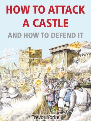 cover image of How to Attack a Castle--And How to Defend It