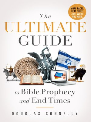 Douglas connelly overdrive rakuten overdrive ebooks audiobooks cover image of the ultimate guide to bible prophecy and end times fandeluxe Image collections