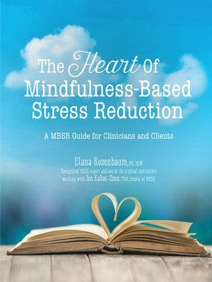 cover image of The Heart of Mindfulness-Based Stress Reduction