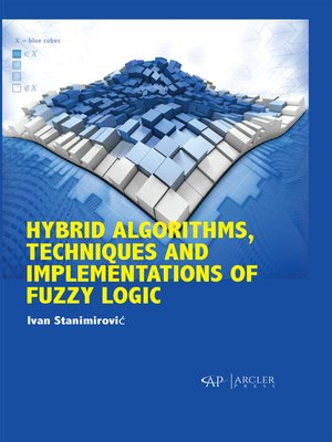 cover image of Hybrid Algorithms, Techniques and Implementations of Fuzzy Logic