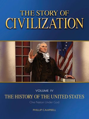 cover image of Volume 4--The History of the United States One Nation Under God Text Book: The Story of Civilization Series, Book 4