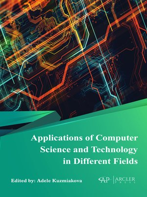cover image of Applications of Computer Science and Technology in Different Fields