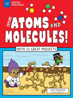 cover image of Explore Atoms and Molecules!