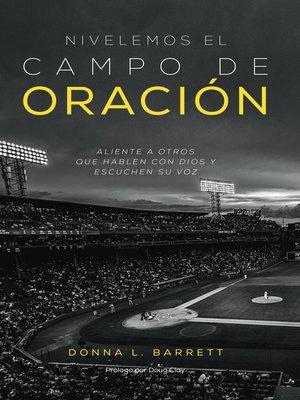 cover image of Nivelemos el campo de oración