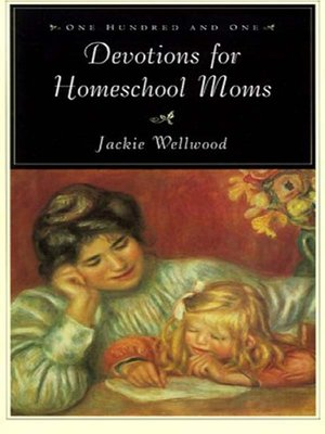 cover image of One Hundred and One Devotions for Homeschool Moms