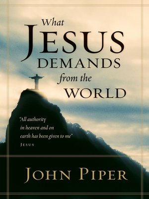 cover image of What Jesus Demands from the World (All authority in heaven and on earth has been given to me.