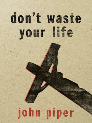 cover image of Don't Waste Your Life