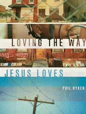 cover image of Loving the Way Jesus Loves