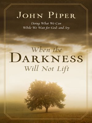 cover image of When the Darkness Will Not Lift