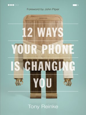 cover image of 12 Ways Your Phone Is Changing You
